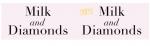 Milk and Diamonds Vouchers Promo Codes 2018